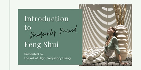 Introduction to Modernly Mixed Feng Shui tickets