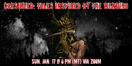 CONSUMED: Tales Inspired by the Wendigo tickets