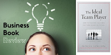 Business Book Review - The Ideal Team Player (online) tickets