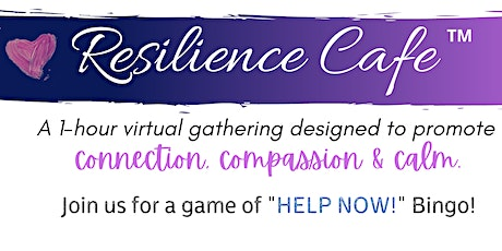 Resilience Cafe - Help Now! Bingo tickets