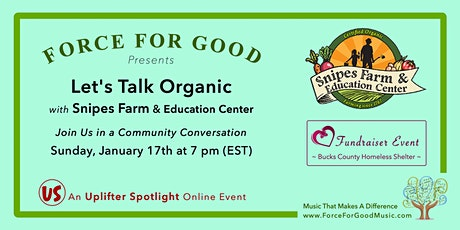 Force For Good talks Organic with Snipes Farm & Education Center tickets