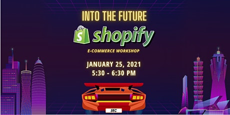 SEC - Shopify E-Commerce Workshop tickets