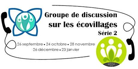 Groupe de discussion sur les écovillages – Série 2 tickets