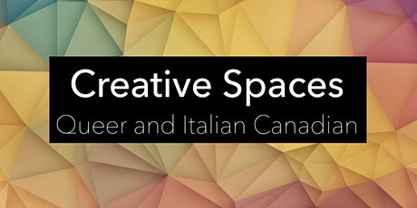 Creative Spaces: Queer and Italian Canadian tickets
