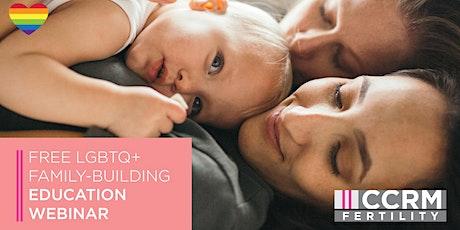 National Free Fertility Education Webinar - LGBTQ  Family Building  - CCRM tickets