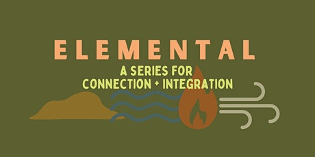 Elemental: A Series for Connection and Integration tickets