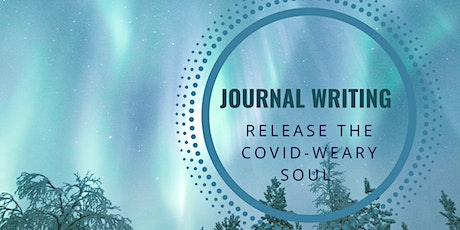 Journal Writing: Release the COVID-Weary Soul tickets
