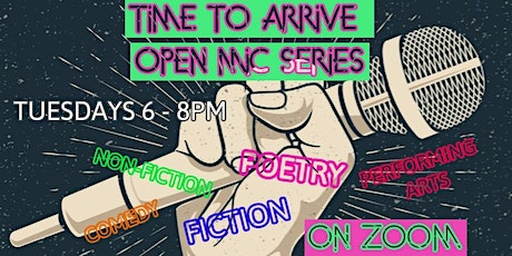 Time to Arrive: Zoom Open Mic! tickets