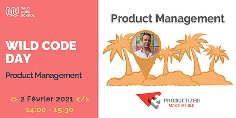 Wild Code Day - Product Management billets
