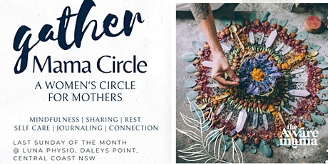 Gather Mama Circle:  Supporting you in motherhood / Daleys Point NSW tickets
