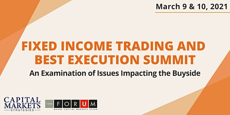 Fixed Income Trading and Best Execution Summit tickets