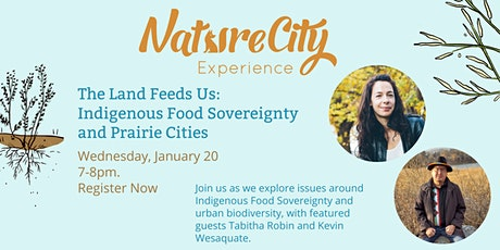 The Land Feeds Us: Indigenous Food Sovereignty and Prairie Cities tickets