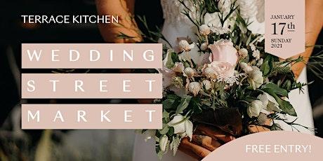 Wedding Street Market @ Terrace Kitchen Backyard tickets