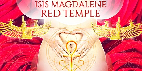 ISIS MAGDALENE RED TEMPLE IMMERSION - Online + In Person tickets