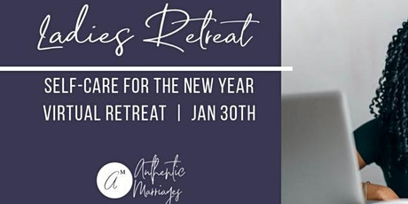 Ladies Virtual Retreat: Self-Care For The New Year tickets
