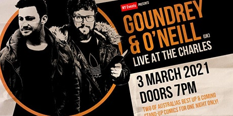 Comedy at The Charles with Goundrey & O'Neill LIVE!!! tickets