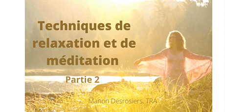 Technique de relaxation et de méditation - Partie 2 billets