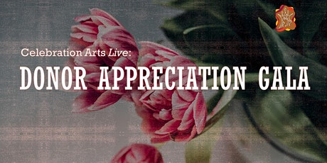 Celebration Arts Live: Donor Appreciation Gala tickets