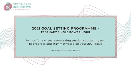 2021 Goal Setting Programme -  Single Power Hour  20th Feb tickets