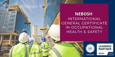 NEBOSH International General Certificate Live Online Course 50% off tickets