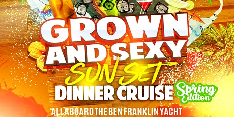 2021 Grown and Sexy Sunset Dinner Cruise ( Spring Edition) tickets