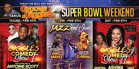 """Groove And Giggles Super Bowl Weekend (Part 1)  GIGGLES with Antoine Scott tickets"