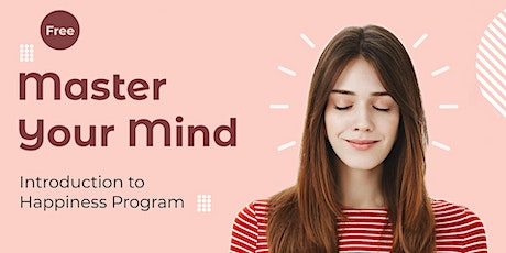 Master Your Mind - Intro to The Happiness Program tickets