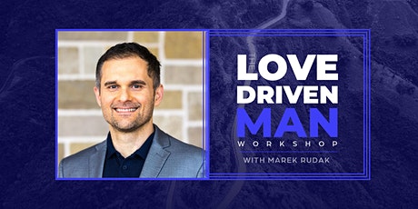 The Love Driven Man Workshop tickets