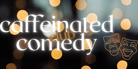 Caffeinated Comedy Club tickets
