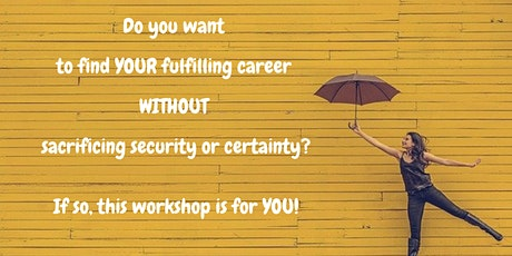 Find YOUR fulfilling career WITHOUT sacrificing security or certainty. tickets