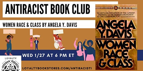 Loyalty Antiracist Book Club chats Women Race & Class tickets