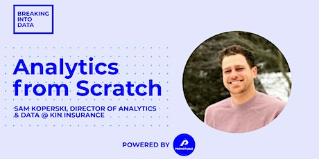 Analytics from Scratch with Kin Insurance's Head of Analytics tickets