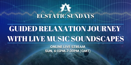 Guided Relaxation Journey with Live Music  Soundscapes: ONLINE Live Stream tickets