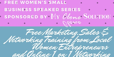 Free Women Small Business Speaker Series sponsored by My Clone Solution tickets