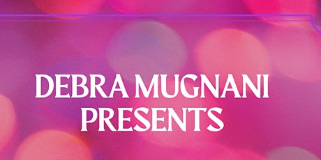 DEBRA MUGNANI'S LOVE SWEET LOVE VARIETY SHOW SERIES tickets