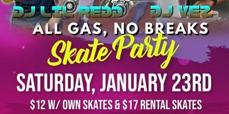DJ Lil Redd presents All GAS ⛽, No Brakes Skate tickets