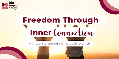 Freedom Through Inner Connection: A Storytelling Workshop for Women tickets