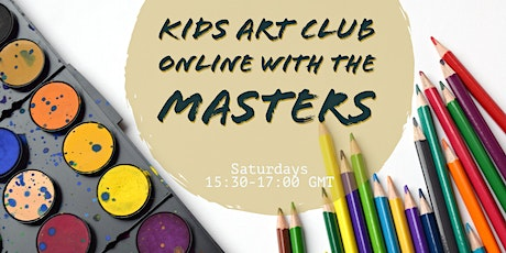 """Kid's Art Club """"Online with the Masters"""" 7+ tickets"""