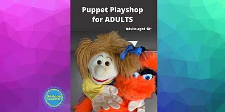 Puppet Playshop For Adults - 11 February at 6pm - Puppetry Fun tickets