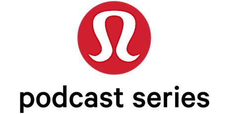 run: lululemon podcast series tickets