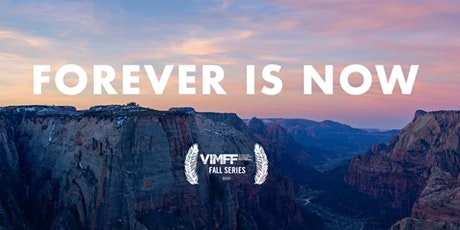 Movie Screening with Filmmakers: Forever is Now (Zion National Park) tickets