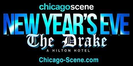 New Year's Eve Party - The Drake Hotel Chicago 2022 - Chicago Scene tickets