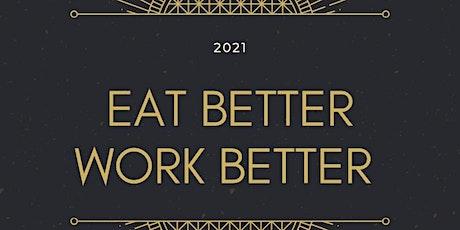 Eat Better to Work Better tickets