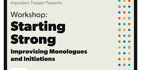 Starting Strong: Improvising Monologues and Initiations tickets