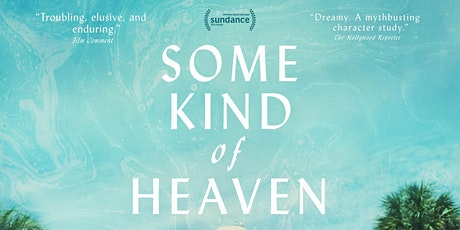 """FILM: """"Some Kind of Heaven"""" (2021) [NEW RELEASE] tickets"""