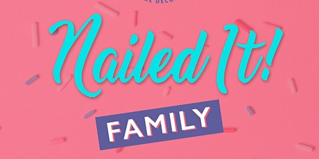 "Family ""Nailed It""! tickets"