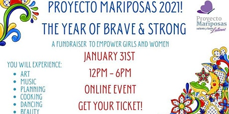 "Proyecto Mariposas 2021. ""The Year of Brave and Strong"" tickets"
