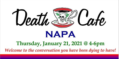 Death Café Napa ~ January 2021 tickets