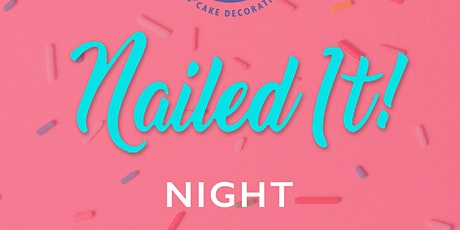 """Nailed It"" Night! (Adults) tickets"
