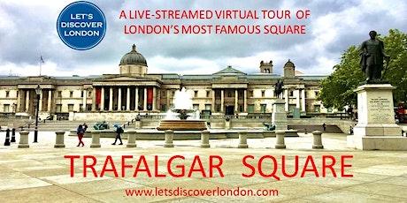 NEW: The Trafalgar Square Virtual Tour tickets